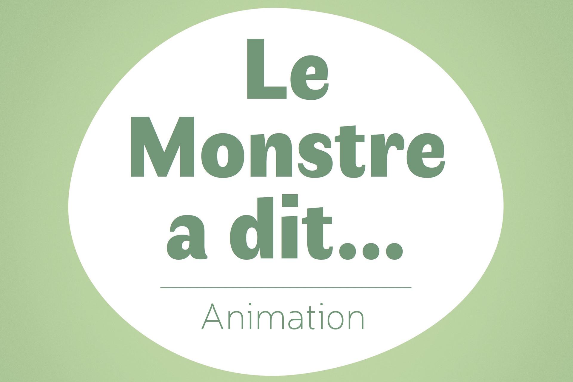 belgik-mojaik-animation-enfants-le-monstre-a-dit>